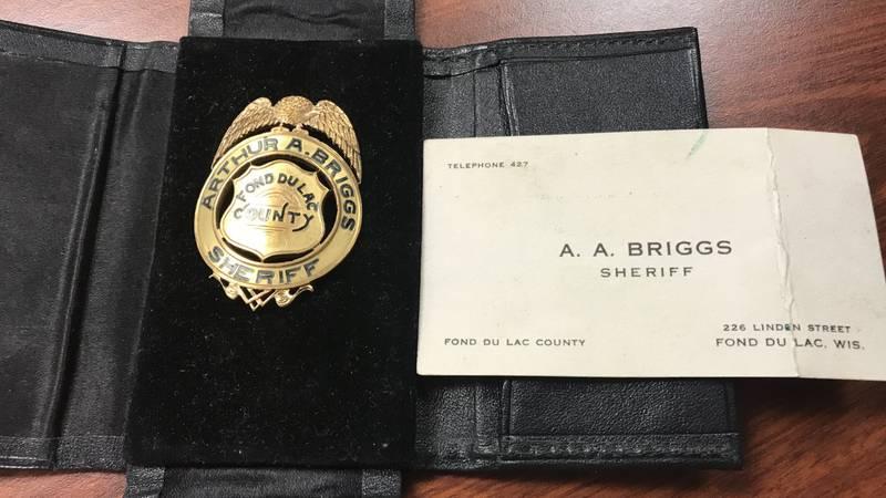 Fond du Lac County Sheriff Arthur A. Briggs badge was found in an old desk in Oshkosh.